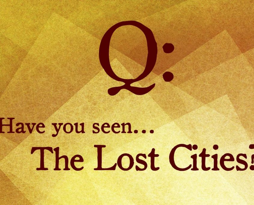 Have you seen the Lost Cities?